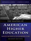 The Shaping of American Higher Education (eBook): Emergence and Growth of the Contemporary System